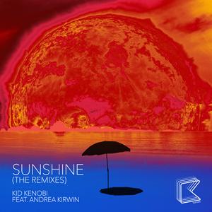 KID KENOBI - Sunshine (The Remixes)