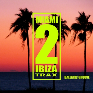 JASON RIVAS/ALMOST BELIEVERS/ORGANIC NOISE FROM IBIZA/WORLD VIBES MUSIC PROJECT - Balearic Groove