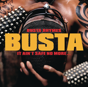 BUSTA RHYMES - It Ain't Safe No More. . .