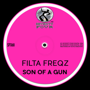 FILTA FREQZ - Son Of A Gun