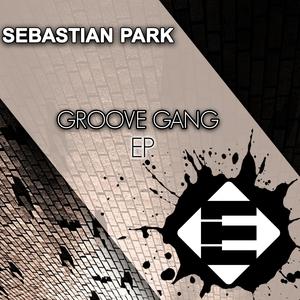 SEBASTIAN PARK - Groove Gang EP
