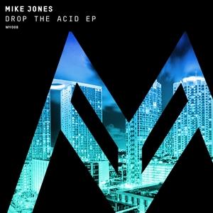 MIKE JONES - Drop The Acid EP