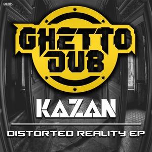 KAZAN - Distorted Reality EP