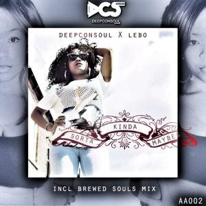 DEEPCONSOUL feat LEBO - Sorta,Kinda,Maybes