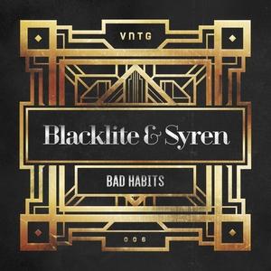 BLACKLITE/SYREN - Bad Habits