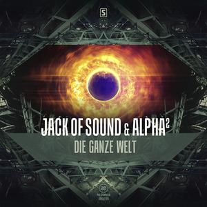 JACK OF SOUND/ALPHAA - Die Ganze Welt