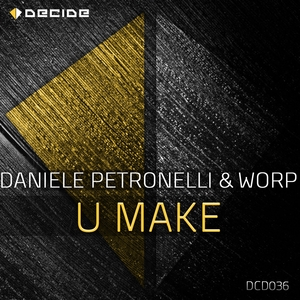 WORP/DANIELE PETRONELLI - U Make