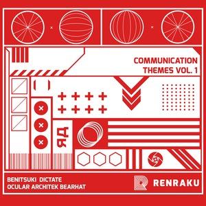 ARCHITEK/BEARHAT/BENITSUKI/OCULAR/DICTATE - Communication Themes Volume 1