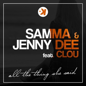 JENNY DEE/SAMMA feat CLOU - All The Thing She Said