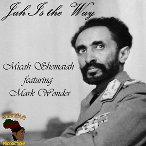 MICAH feat MARK WONDER - Jah Is The Way