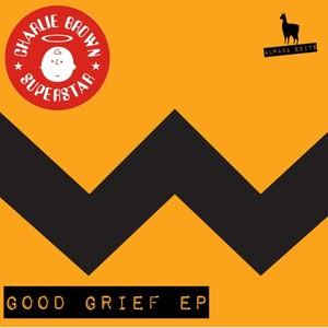 CHARLIE BROWN SUPERSTAR - Good Grief EP