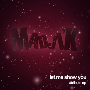 MADJI'K - Let Me Show You: Tribute EP