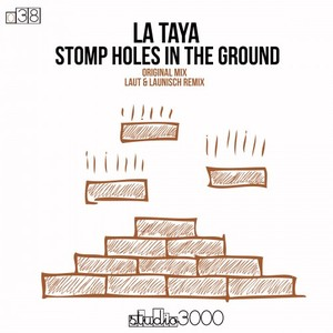 LA TAYA - Stomp Holes In The Ground