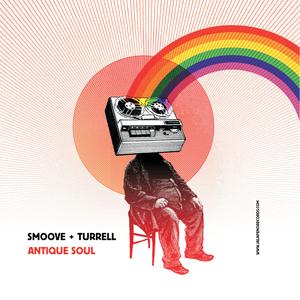 SMOOVE & TURRELL - Antique Soul