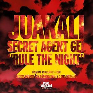 JUAKALI/SECRET AGENT GEL - Rule The Night