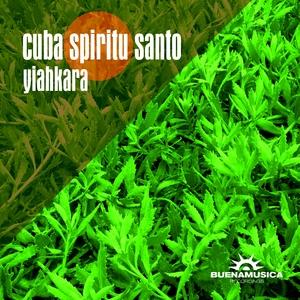 CUBA SPIRITU SANTO - Yiahkara