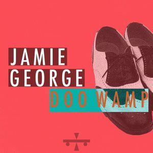 JAMIE GEORGE - Doo Wamp