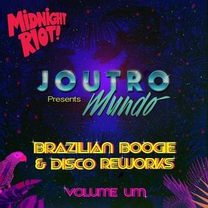 JOUTRO MUNDO - Brazilian Boogie & Disco Reworks Vol 1