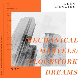 ALEX MENZIES - Mechanical Marvels/Clockwork Dreams
