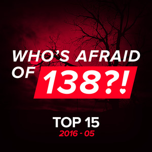 VARIOUS - Who's Afraid Of 138?! Top 15/2016-05
