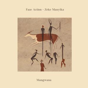 FAZE ACTION feat ZEKE MANYIKA - Mangwana