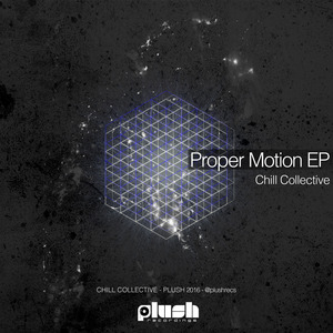 CHILL COLLECTIVE - Proper Motion EP
