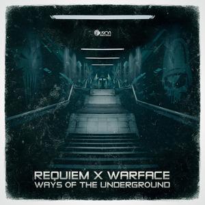 REQUIEM/WARFACE - Ways Of The Underground