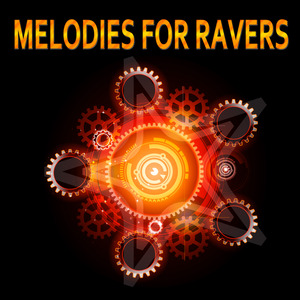 VARIOUS - Melodies For Ravers