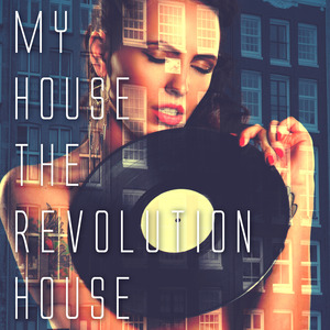 VARIOUS - My House The Revolution House