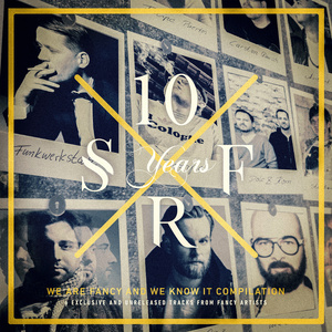 VARIOUS - 10 Years Superfancy Recordings (We Are Fancy & We Know It! Compilation)