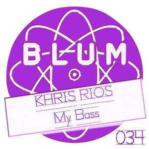 KHRIS RIOS - My Bass