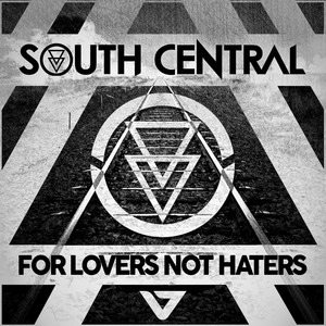 SOUTH CENTRAL - For Lovers Not Haters