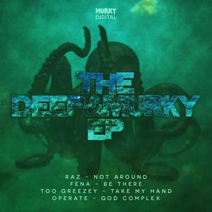 RAZ/FENA/TOO GREEZEY/OPERATE - Deep & Murky