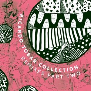 RICARDO TOBAR - Collection Remixes Pt 2