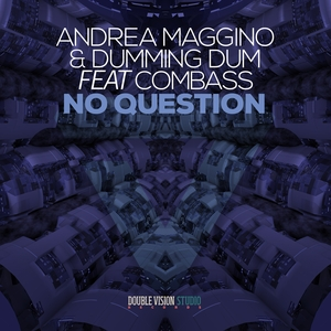 ANDREA MAGGINO/DUMMING DUM feat COMBASS - No Question