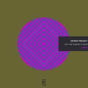 DETROIT PROJECT - On The Dance Floor