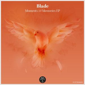 BLADE - Moments & Memories EP