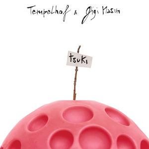 TEMPELHOF/GIGI MASIN - Tsuki