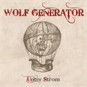 WOLF GENERATOR - Unter Strom