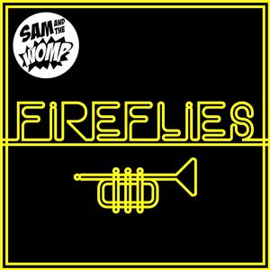SAM/THE WOMP - Fireflies