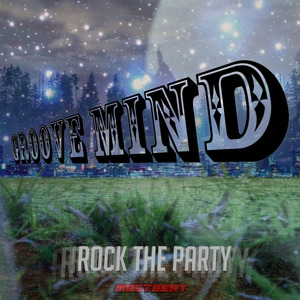 GROOVE MIND - Rock The Party