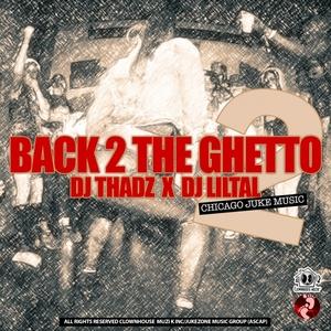 DJ THADZ - Back 2 The Ghetto 2 (Explicit)