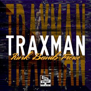 TRAXMAN - Funk Bomb Trax