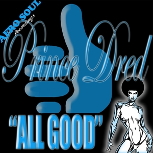 PRINCE DRED - All Good
