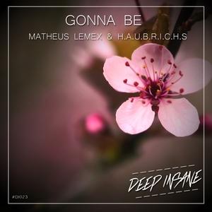 MATHEUS LEMEX/HAUBRICHS - Gonna Be