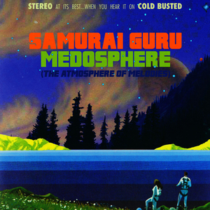 SAMURAI GURU - Medosphere (The Atmosphere Of Melodies)
