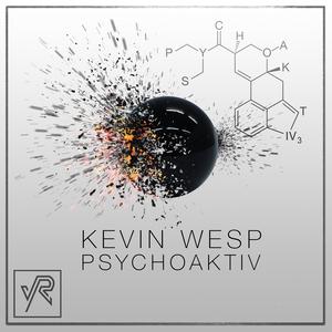 KEVIN WESP - Psychoaktiv