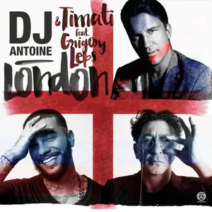DJ ANTOINE/TIMATI feat GRIGORY LEPS - London