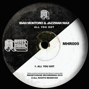 IBAN MONTORO/JAZZMAN WAX - All You Got