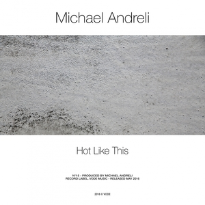 MICHAEL ANDRELI - Hot Like This